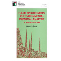 Flame Spectrometry in Environmental Chemical Analysis: A Practical Guide by Malcolm S. Cresser, 9780851867342