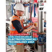 The City & Guilds Textbook: Level 3 NVQ Diploma in Electrotechnical Technology 2357 Units 301-304 by Trevor Pickard, 9780851932781