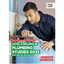 The City & Guilds Textbook: Level 3 Diploma in Plumbing Studies 6035 Units 305, 306, 307, 308 by Michael B. Maskrey, 9780851933023