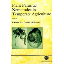 Plant Parasitic Nematodes in Temperate Agriculture by Ken Evans, 9780851988085