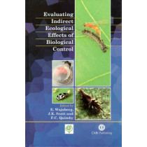 Evaluating Indirect Ecological Effects of Biological Control by Eric Wajnberg, 9780851994536