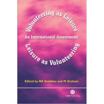 Volunteering as Leisure/Leisure as Volunteering: An International Assessment by Robert Stebbins, 9780851997506