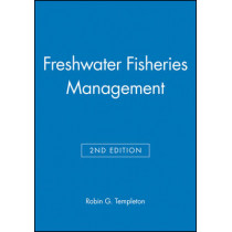 Freshwater Fisheries Management by Robin G. Templeton, 9780852382097