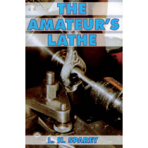 The Amateur's Lathe by Lawrence H. Sparey, 9780852422885
