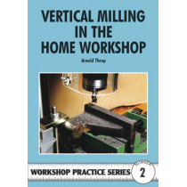 Vertical Milling in the Home Workshop by Arnold Throp, 9780852428436