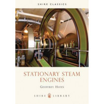 Stationary Steam Engines by Geoff Hayes, 9780852636527