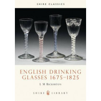 English Drinking Glasses, 1675-1825 by L.M. Bickerton, 9780852636619