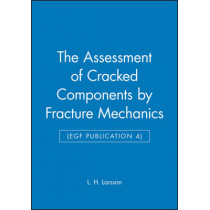 The Assessment of Cracked Components by Fracture Mechanics (EGF Publication 4) by L.H. Larson, 9780852986776