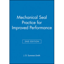 Mechanical Seal Practice for Improved Performance by J. D. Summers-Smith, 9780852988060