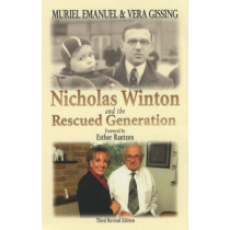 Nicholas Winton and the Rescued Generation: Save One Life, Save the World by Muriel Emanuel, 9780853034254