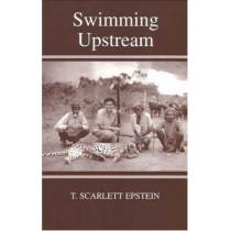 Swimming Upstream: A Jewish Refugee from Vienna by T. Scarlett Epstein, 9780853036067