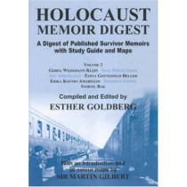 Holocaust Memoir Digest: A Digest of Published Memoirs Including Study Guide and Maps: v.2 by Esther Ann Goldberg, 9780853036227
