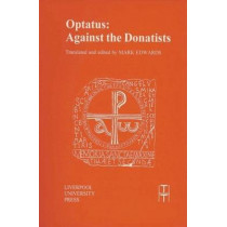 Optatus: Against the Donatists by Mark Edwards, 9780853237525