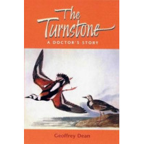 The Turnstone: A Doctor's Story by Geoffrey Dean, 9780853237679