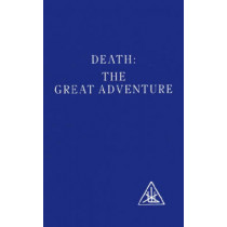 Death: The Great Adventure by Alice A. Bailey, 9780853301387