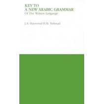 Key to a New Arabic Grammar by H. M. Nahmad, 9780853310686