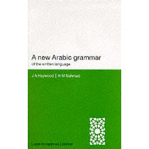 A New Arabic Grammar of the Written Language by H. M. Nahmad, 9780853315858