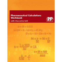 Pharmaceutical Calculations Workbook by Ian Smith, 9780853696025
