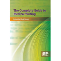 The Complete Guide to Medical Writing by Mark C. Stuart, 9780853696674