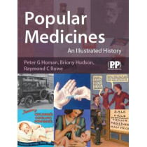 Popular Medicines: An Illustrated History by Peter Homan, 9780853697282