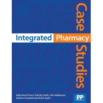 Integrated Pharmacy Case Studies by Sally-Anne Francis, 9780853698845