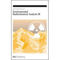 Environmental Radiochemical Analysis III by Peter Warwick, 9780854042630