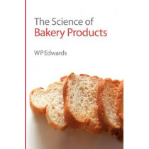 The Science of Bakery Products by William P. Edwards, 9780854044863