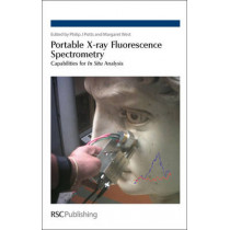 Portable X-ray Fluorescence Spectrometry: Capabilities for In Situ Analysis by Philip J. Potts, 9780854045525