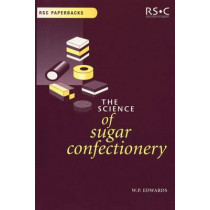 The Science of Sugar Confectionery by William P. Edwards, 9780854045938