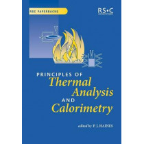 Principles of Thermal Analysis and Calorimetry by Peter Haines, 9780854046102