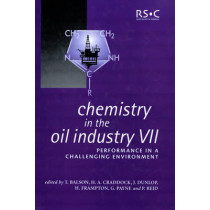 Chemistry in the Oil Industry VII: Performance in a Challenging Environment by Ruth M. Lane, 9780854048618
