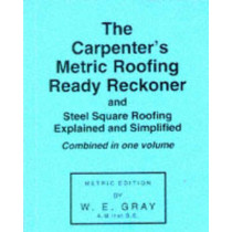 Carpenter's Metric Roofing Ready Reckoner by W.E. Gray, 9780854420049