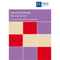 Assessment for learning: Why, what and how? by Dylan Wiliam, 9780854737888