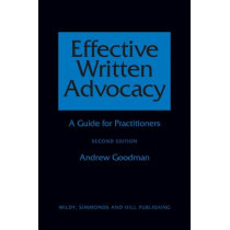 Effective Written Advocacy: A Guide for Practitioners by Andrew Goodman, 9780854900954