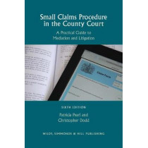 Small Claims Procedure in the County Court: A Practical Guide to Mediation and Litigation by Patricia Pearl, 9780854901425
