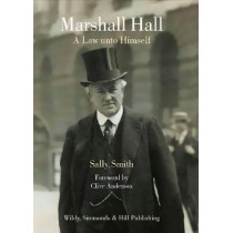 Marshall Hall: A Law unto Himself by Sally Smith, 9780854901876