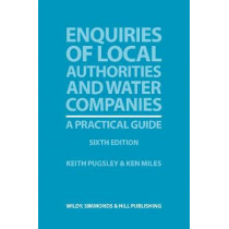 Enquiries of Local Authorities and Water Companies: A Practical Guide by Keith Pugsley, 9780854901920