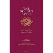 Golden Apple: A Round of Stories, Songs, Spells, Proverbs and Riddles by Vasko Popa, 9780856464195