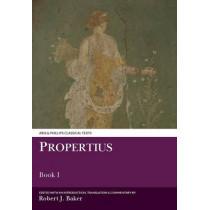 Propertius: Book I by Robert J. Baker, 9780856687297