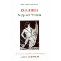 Euripides: Suppliant Women by James Morwood, 9780856687846