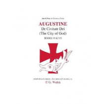 Augustine: The City of God Books VI and VII by Peter G. Walsh, 9780856688799