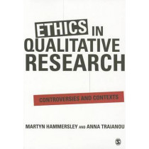 Ethics in Qualitative Research: Controversies and Contexts by Anna Traianou, 9780857021410