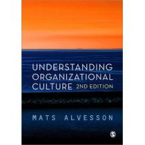 Understanding Organizational Culture by Mats Alvesson, 9780857025586