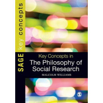 Key Concepts in the Philosophy of Social Research by Malcolm Williams, 9780857027429