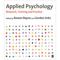 Applied Psychology: Research, Training and Practice by Rowan Bayne, 9780857028358
