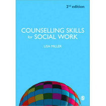 Counselling Skills for Social Work by Lisa Miller, 9780857028594