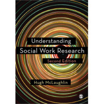 Understanding Social Work Research by Hugh McLaughlin, 9780857028723