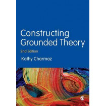 Constructing Grounded Theory by Kathy Charmaz, 9780857029140