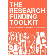 The Research Funding Toolkit: How to Plan and Write Successful Grant Applications by Andrew M. Derrington, 9780857029683