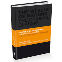 The Wealth of Nations: The Economics Classic - A Selected Edition for the Contemporary Reader by Adam Smith, 9780857080776